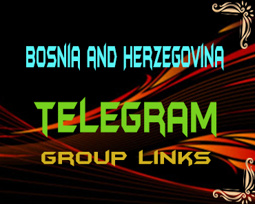 Bosnia and Herzegovina Telegram Group links list