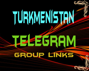 Turkmenistan Telegram Group links list